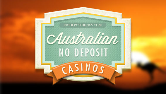 Australian No Deposit Casinos That Give Away Free Cash