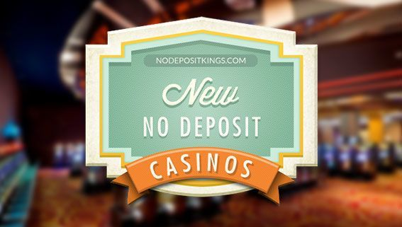 New Online Casinos No Deposit