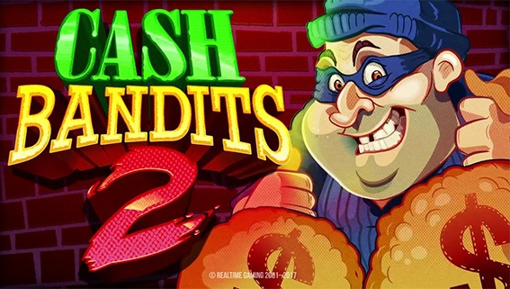 Cash Bandits 2 Free Spins With No Deposit