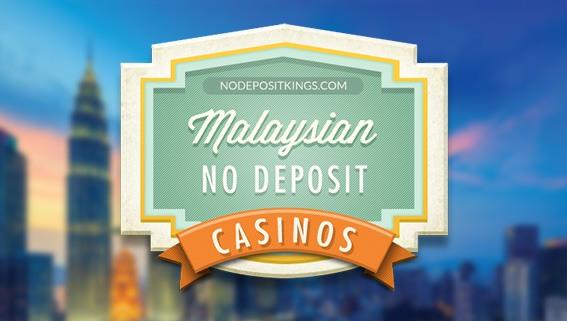 Malaysia No Deposit Casinos